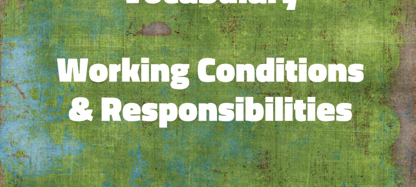 Arsenio's ESL Podcast: Season 3 – Vocabulary – Work Conditions & Responsibilities