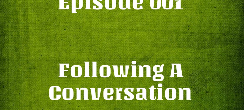 Arsenio's ESL Podcast: IELTS Listening Skills – Following a Conversation
