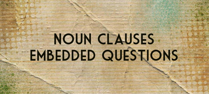 Arsenio's ESL Podcast: Season 4 – Episode 72 – Grammar – Noun Clauses: Embedded Questions