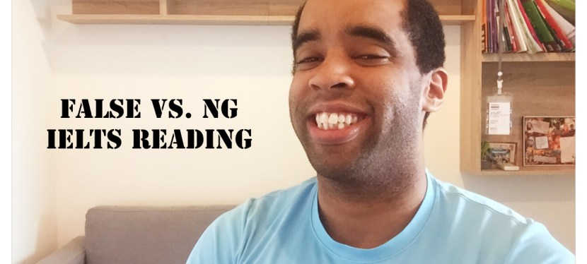Arsenio's ESL Podcast: IELTS Reading – False vs. NG [Not Given] – IELTS Book 14/Test 1