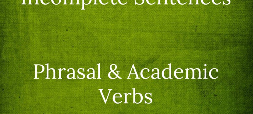 TOEIC | Grammar | Part 5 | Incomplete Sentences | Improving your Knowledge with Phrasal/Academic Verbs