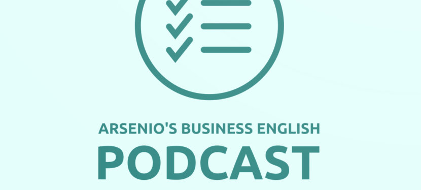 Arsenio's Business English Podcast | Season 6 | Sales | Features & Benefits