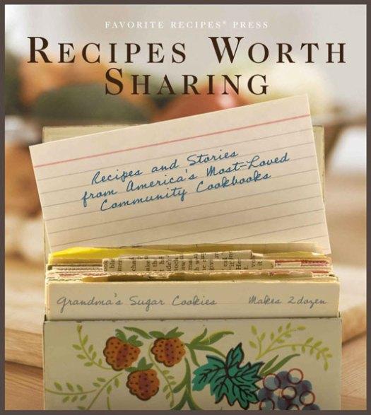 Recipes Worth Sharing Cookbook