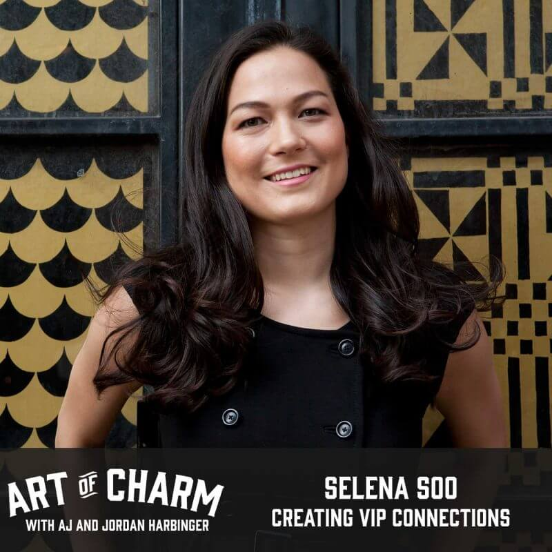 Selena Soo is the PR maven running S2 Groupe. We chat about mistakes people make when creating VIP connections, and more on episode 361 of The Art of Charm.