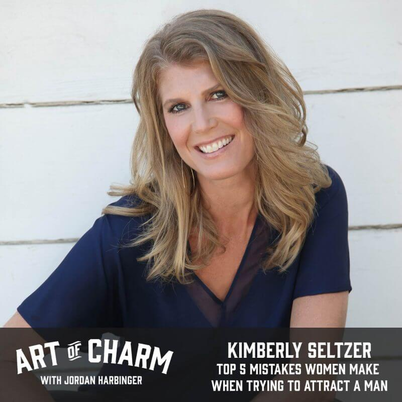 Kimberly Seltzer | Top 5 Mistakes Women Make When Trying to Attract a Man (Episode 503)