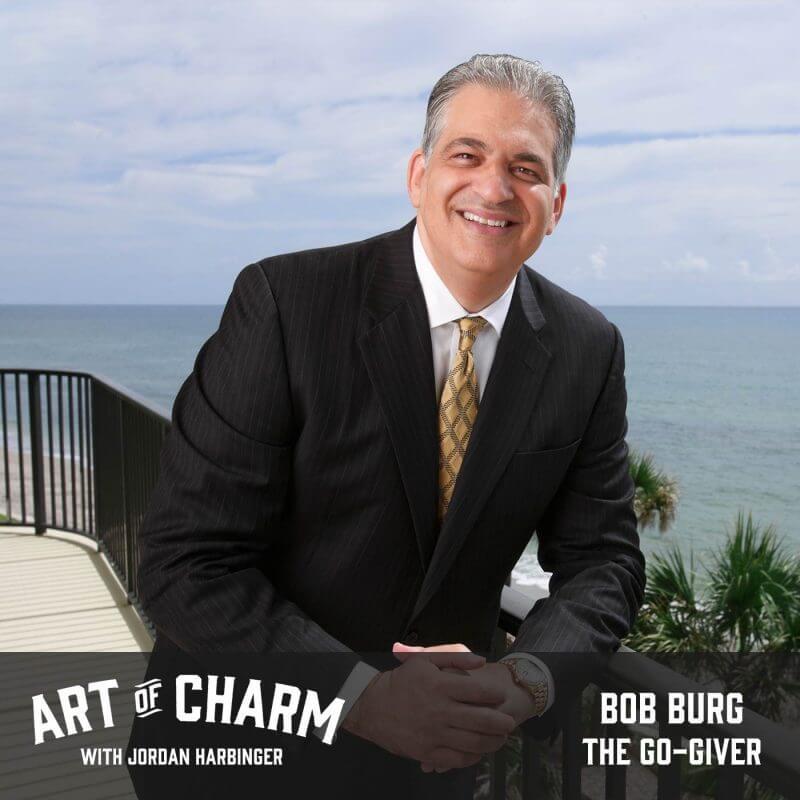 Bob Burg | The Go-Giver (Episode 535)