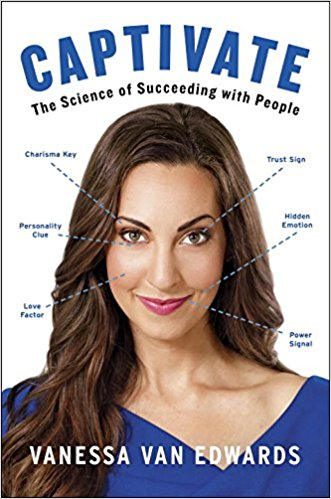 Captivate, The Science Of Succeeding with People