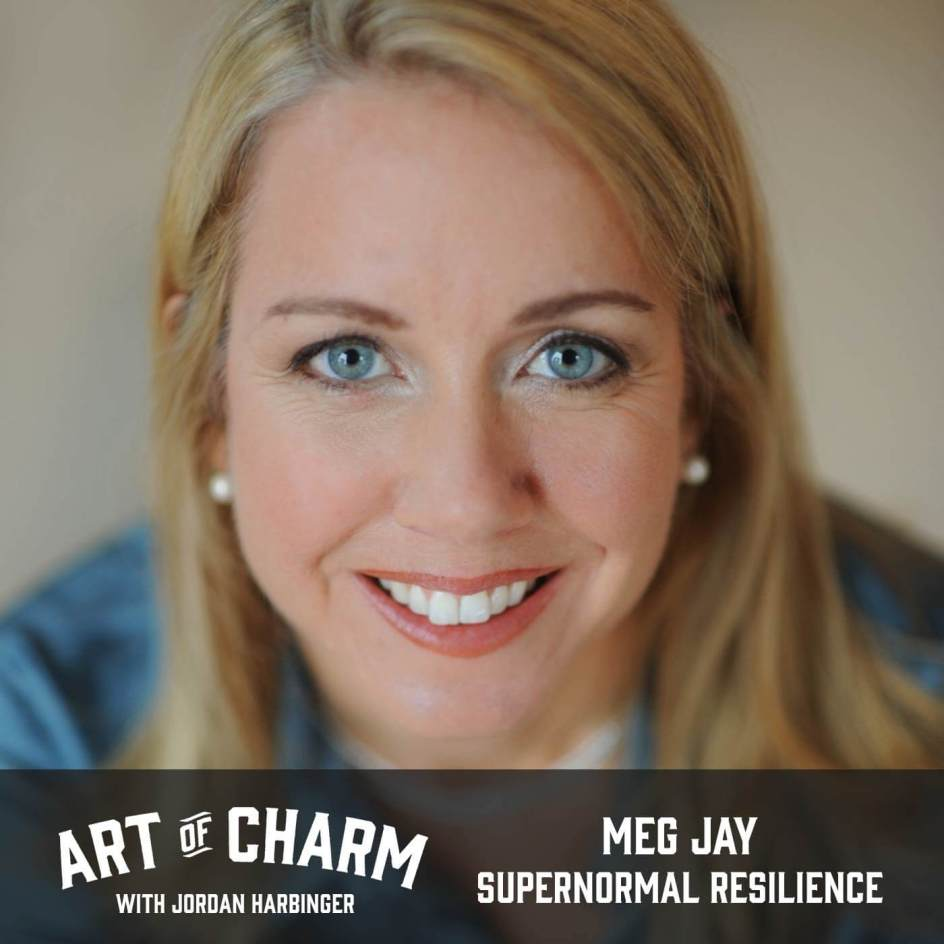 Meg Jay | Supernormal Resilience (Episode 678)