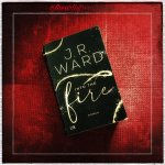 Into the Fire ♦ J.R. Ward
