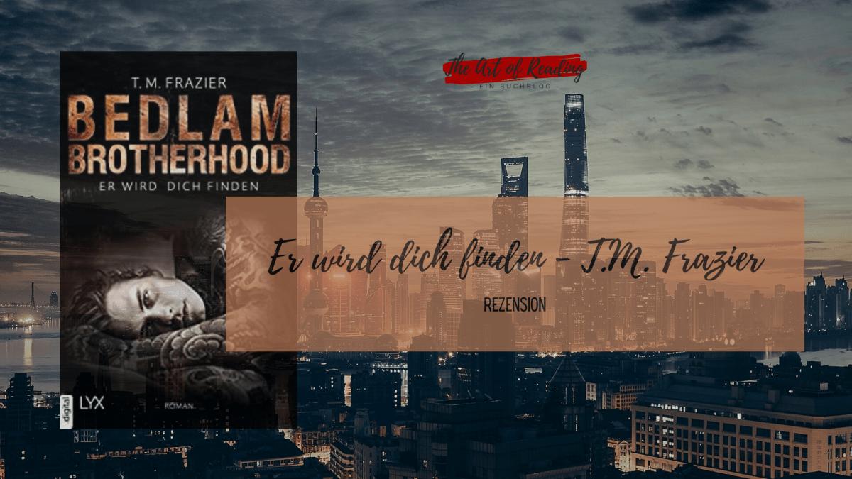 Er wird dich finden (Bedlam Brotherhood, #1)