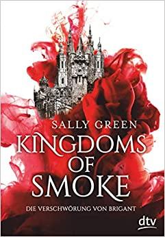 Die Verschwörung von Brigant (Kingdom of Smoke, #1)