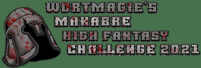 Wortmagie's makabre High Fantasy Challenge 2021