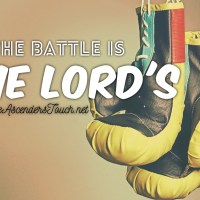 Reminder: The Battle Is The Lord's!!