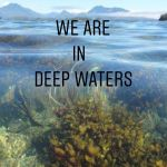 we are in deep waters