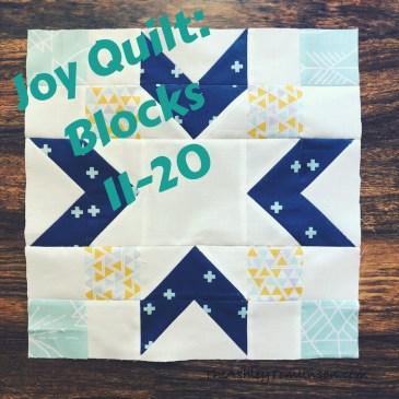 Choose Joy Quilt: Blocks 11-20