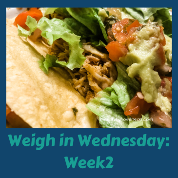 Weigh-in Wednesday: Week 2
