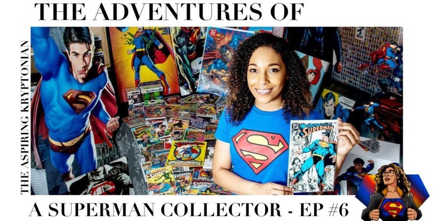 The Adventures Of A Superman Collector #6