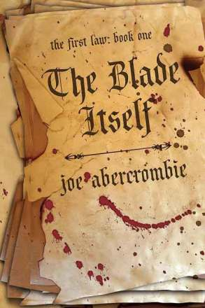 The First Law by Joe Ambercrombie A GrimDark Military Fantasy Series