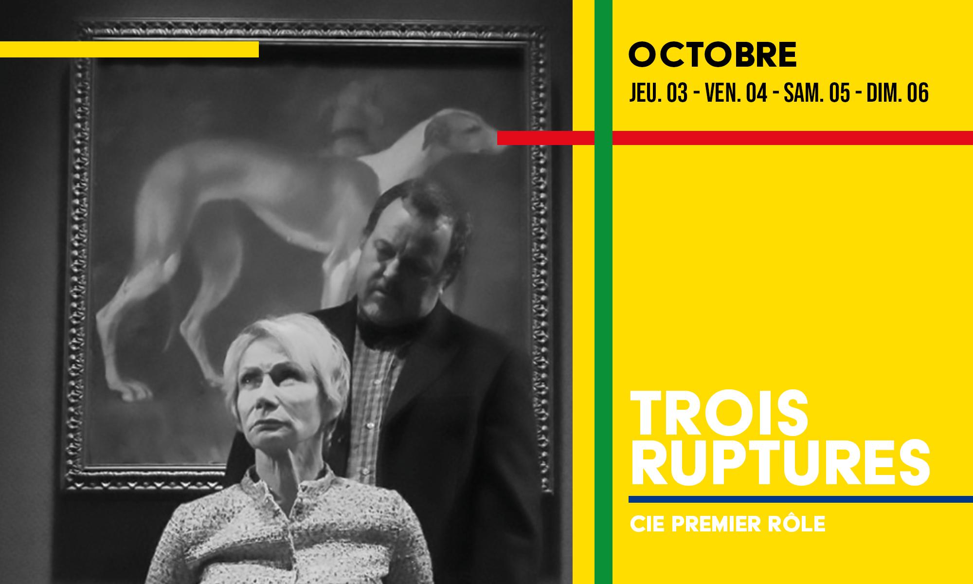 Trois ruptures au théâtre du Gai Savoir à Lyon / du 03 au 06 octobre 2019 / par la compagnie premier rôle