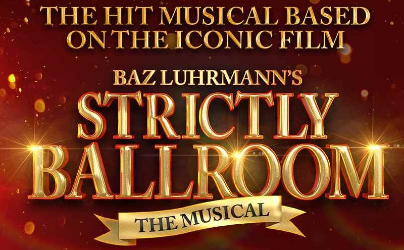 STRICTLY BALLROOM – THE MUSICAL TO TOUR UK & IRELAND