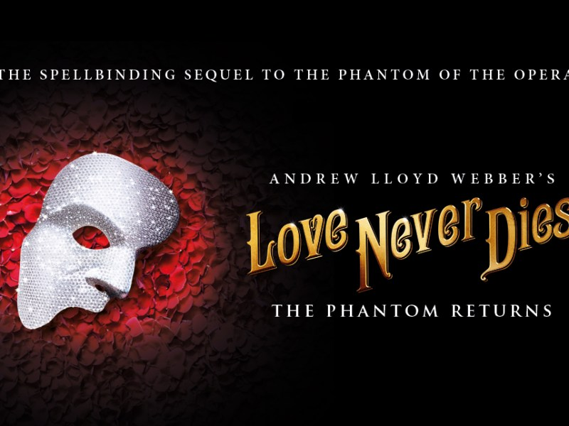 LOVE NEVER DIES UK TOUR ANNOUNCED