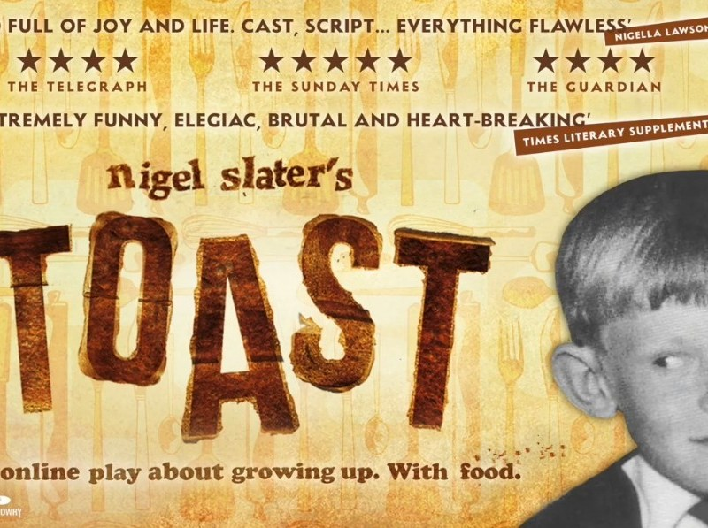 NIGEL SLATER'S TOAST – NEW ONLINE PLAY ADAPTATION ANNOUNCED