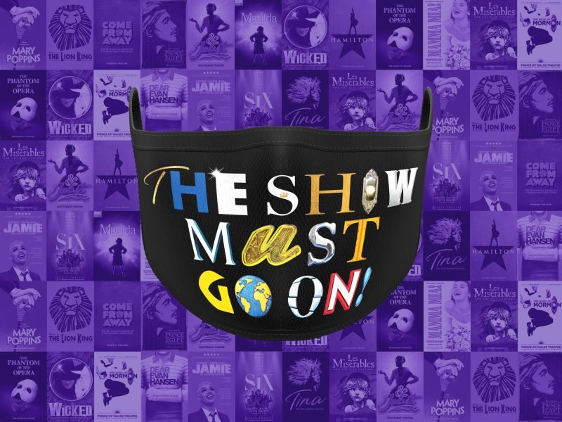 THE SHOW MUST GO ON FACE MASK NOW AVAILABLE