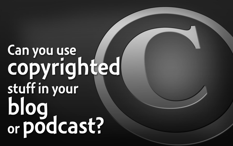 Copyright laws for bloggers and podcasters  with  GFiremark