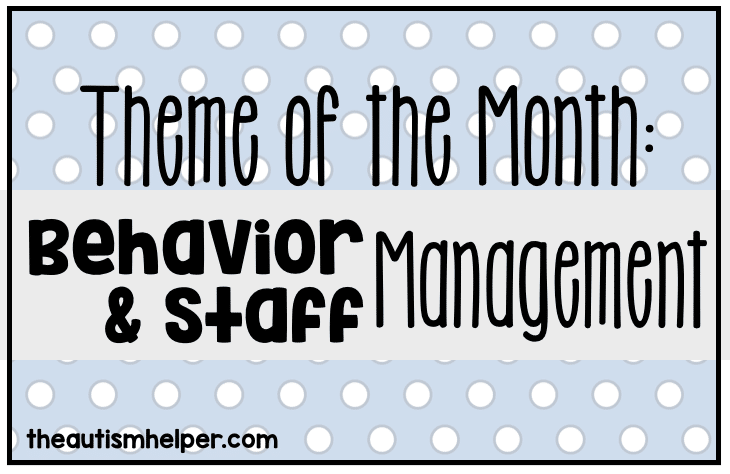 Theme of the Month: Behavior & Staff Management