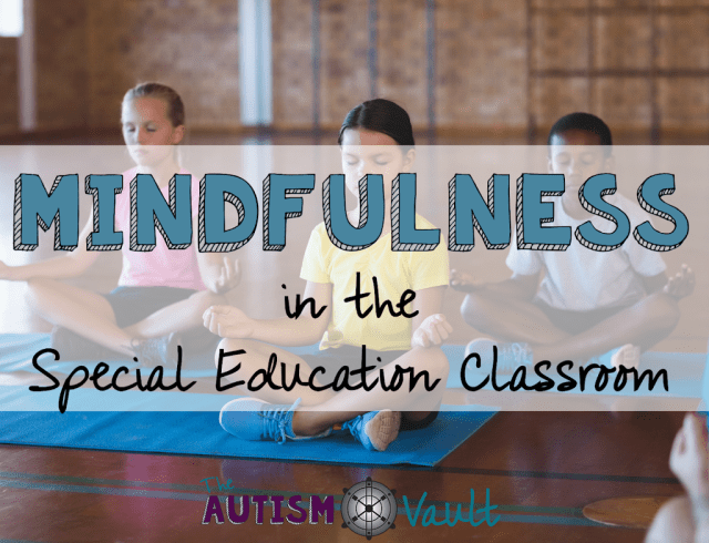 Mindfulness has the power to help us become centered, reduce anxiety, and overcome obstacles. No wonder it's a great tool for your special education students! Read more about how to incorporate mindfulness easily in your classroom.