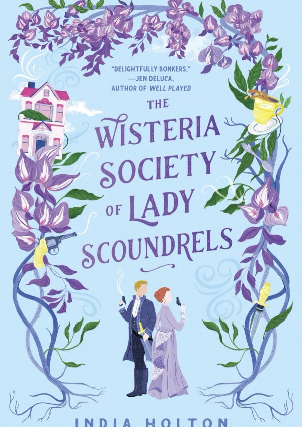 The Wisteria Society of Lady Scoundrels with Author India Holton