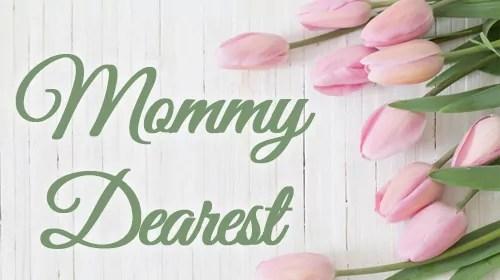 Mommy Dearest