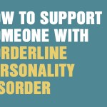 How to support someone with borderline personality disorder