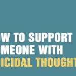 How To Support Someone With Suicidal Thoughts