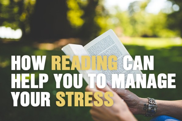 How Reading Can Help You To Manage Your Stress