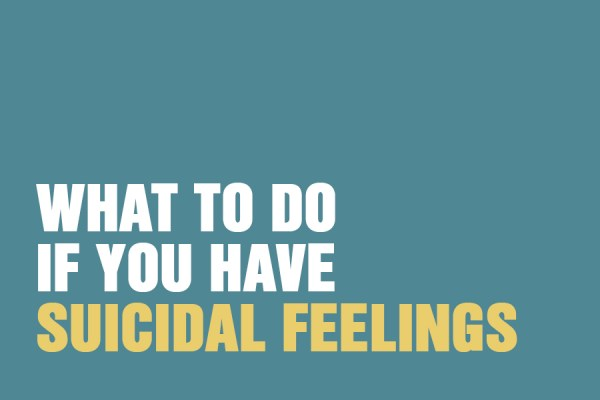 What To Do If You Have Suicidal Feelings