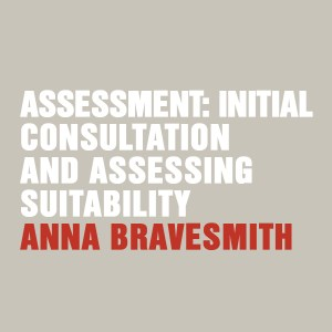 Assessment: Initial Consultation And Assessing Suitability