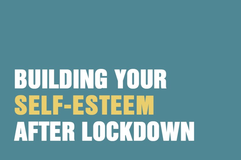 Building Your Self-Esteem After Lockdown