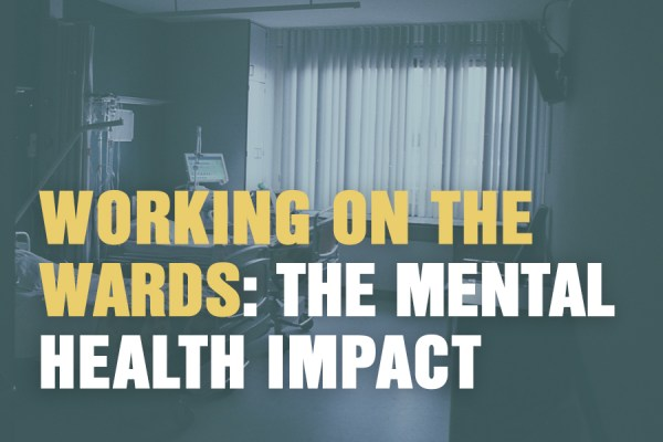 Working On The Wards: The Mental Health Impact
