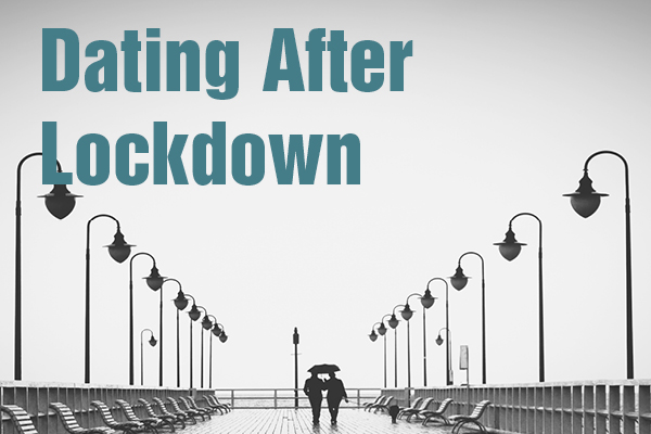 dating after lockdown