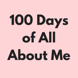 100 Days of All About Me