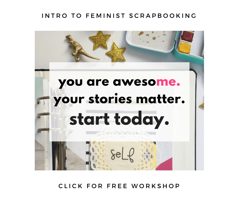 intro to feminist scrapbooking workshop
