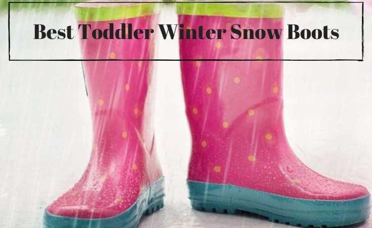 Best Toddler Winter Snow Boots
