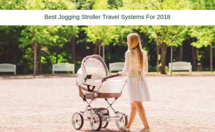Best Jogging Stroller Travel Systems For 2018