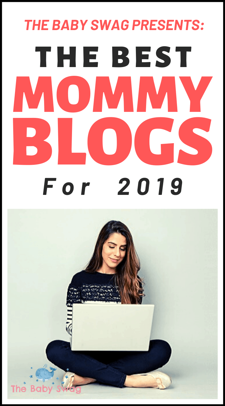 The Baby Swag Presents: The Best Mommy Blogs For 2019