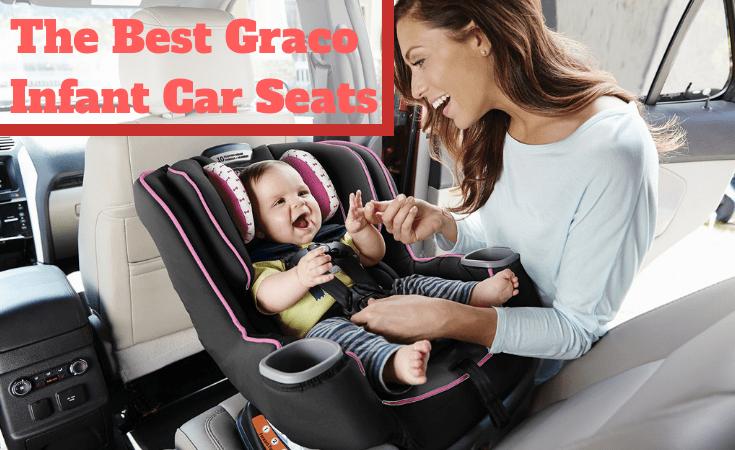 The Best Graco Infant Car Seats