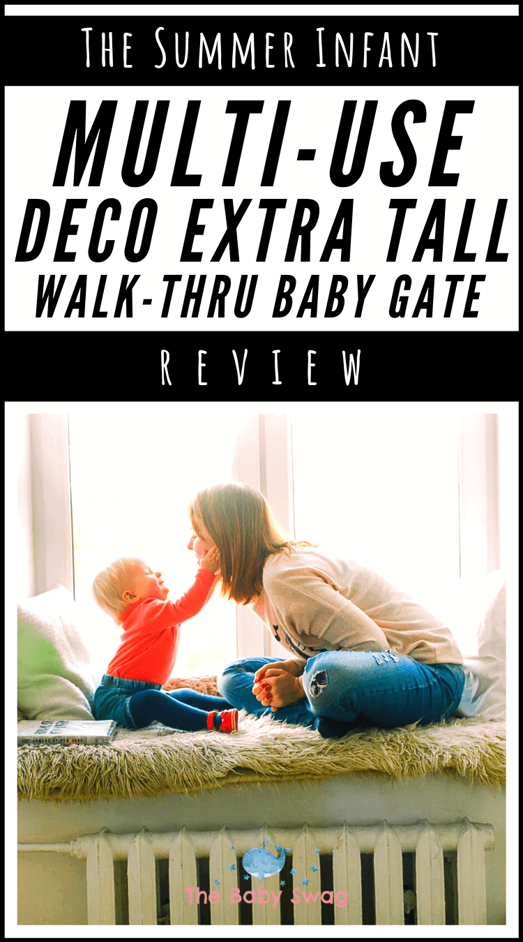 The Summer Infant Multi-Use Deco Extra Tall Walk-Thru Baby Gate Review