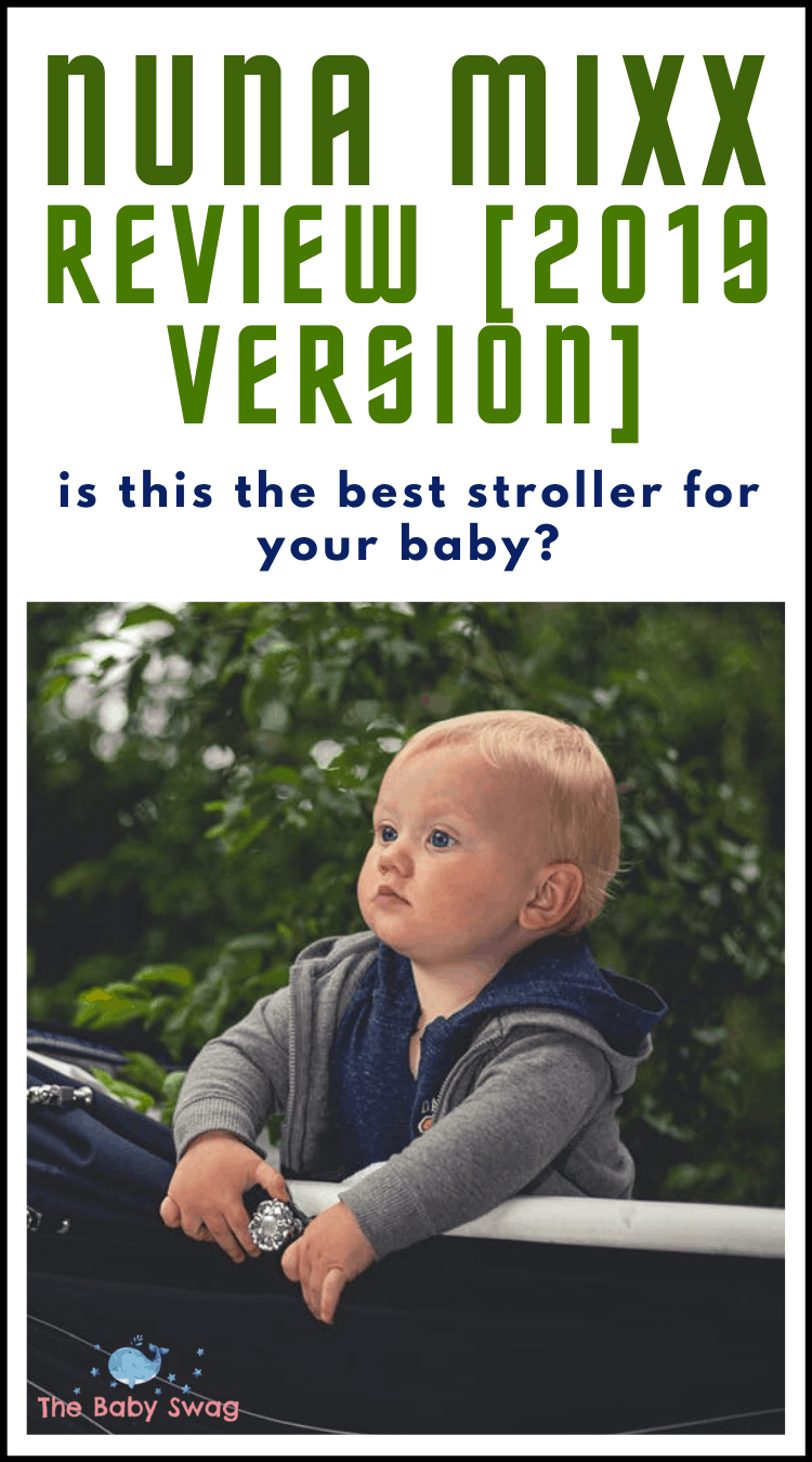 Nuna Mixx Review [2019 Version] - Is This The Best Stroller for Your Baby?