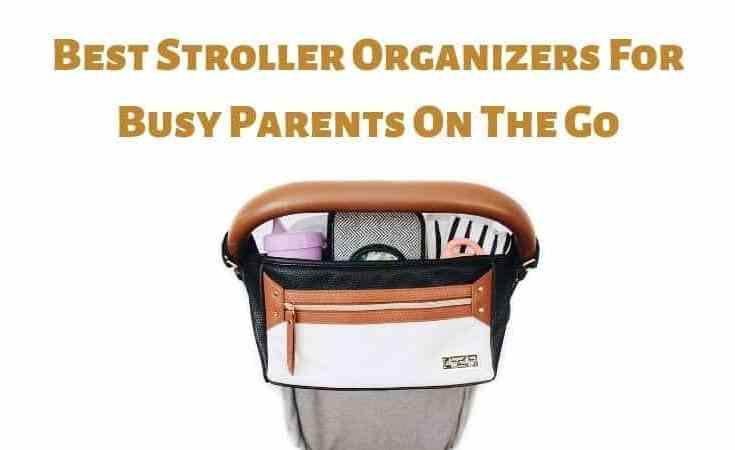 Best Stroller Organizers For Busy Parents On The Go