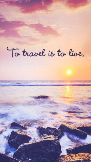 To travel is to live - Free inspirational travel desktop & phone wallpaper